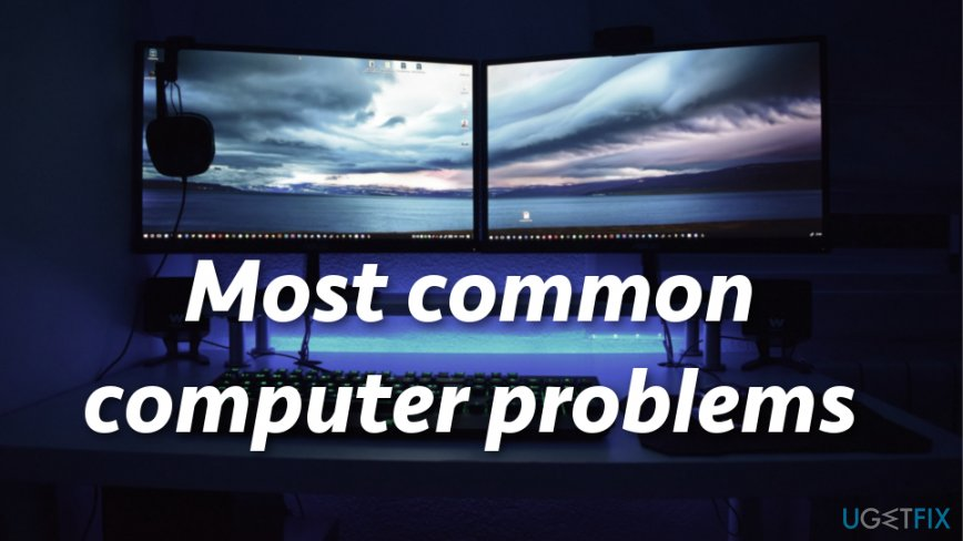 What are the most common computer problems