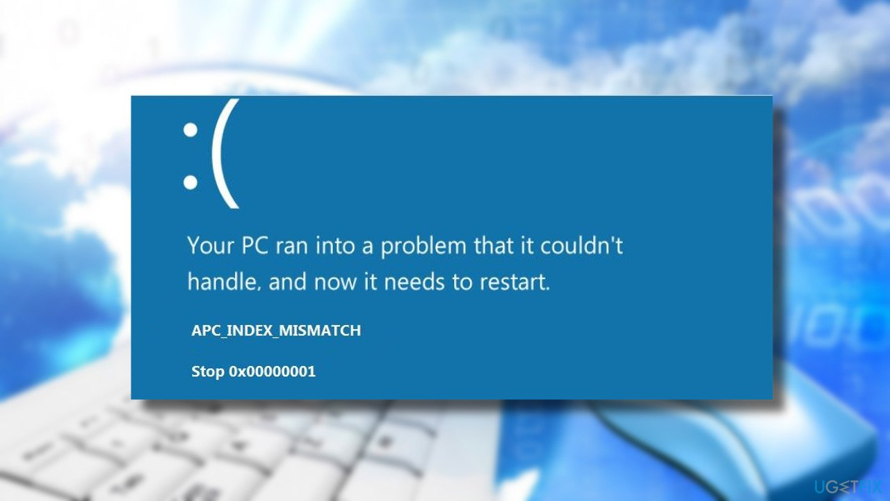 How to Fix APC_INDEX_MISMATCH BSOD on Windows 10?