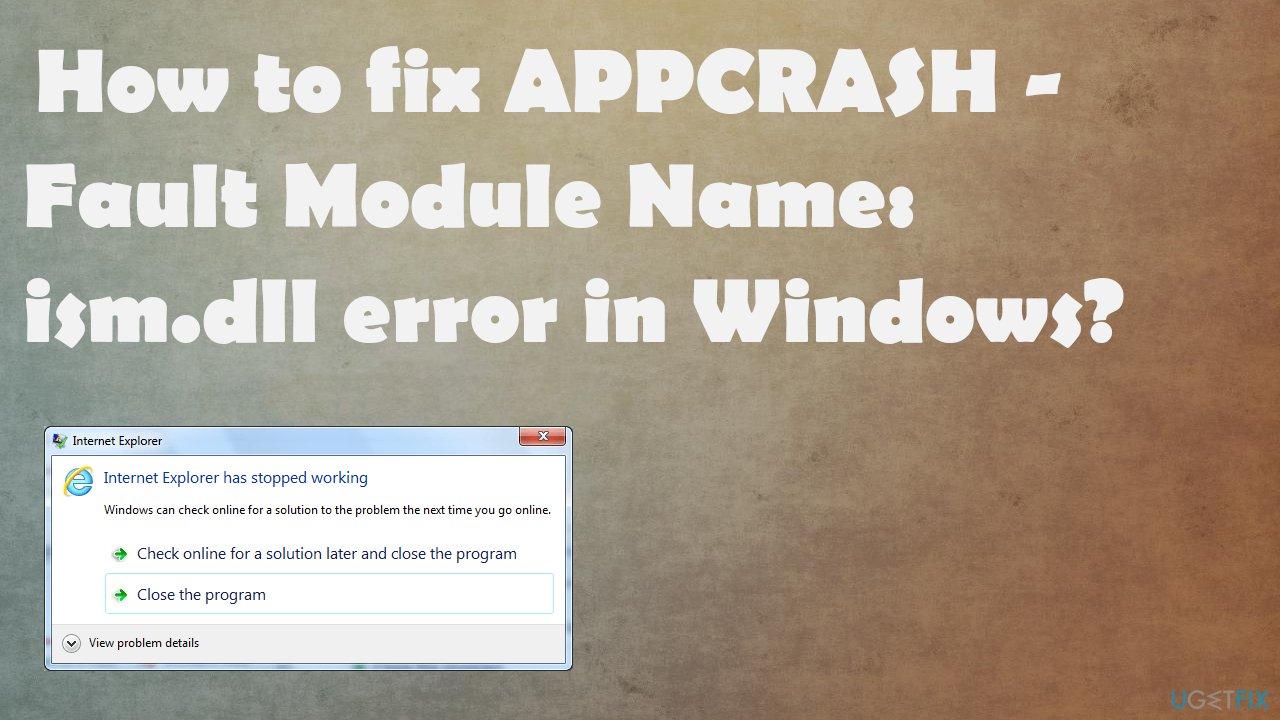 APPCRASH - Fault Module Name: ism.dll error in Windows