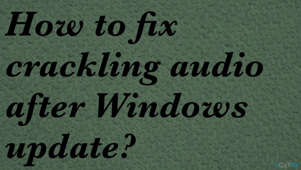 Crackling audio issue on Windows