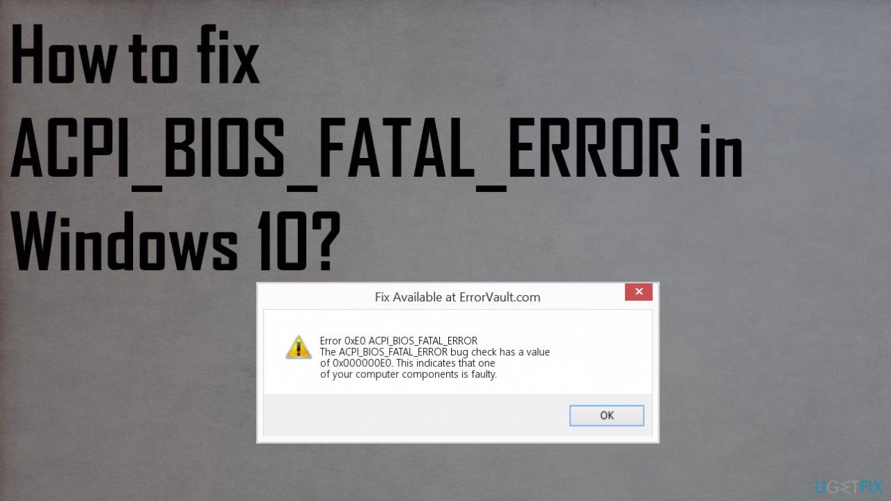 ACPI_BIOS_FATAL_ERROR in Windows 10