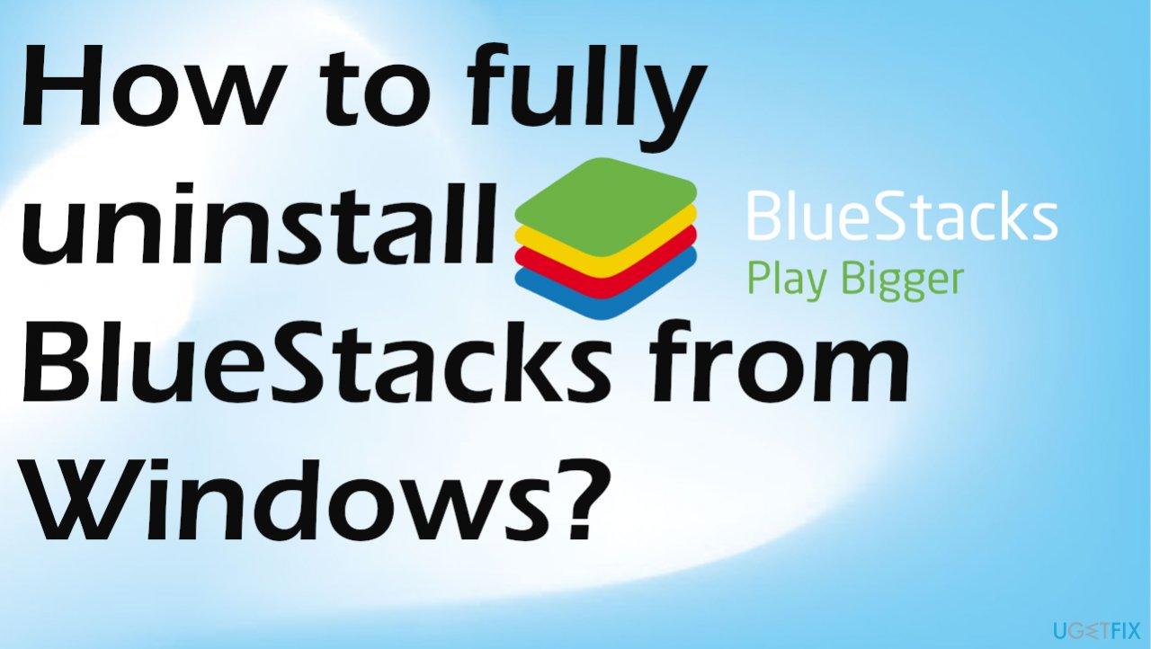 Bluestacks uninstall