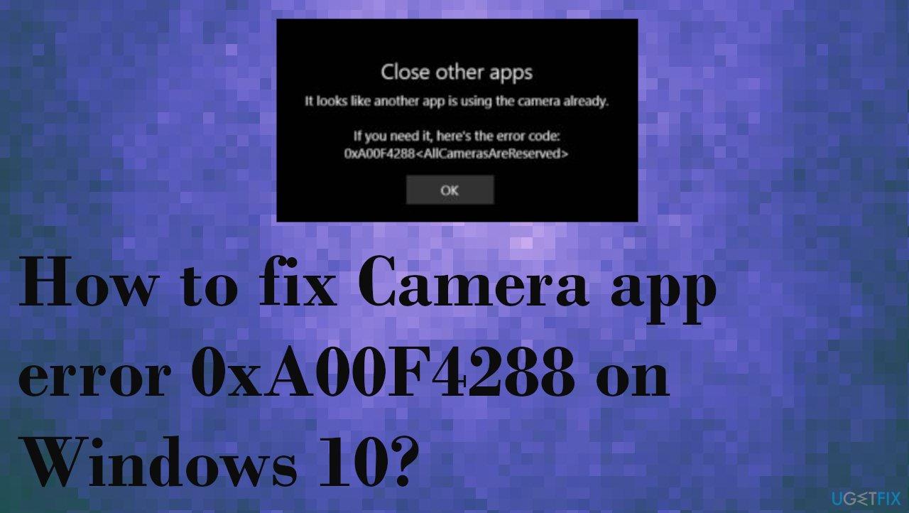 Camera app error 0xA00F4288
