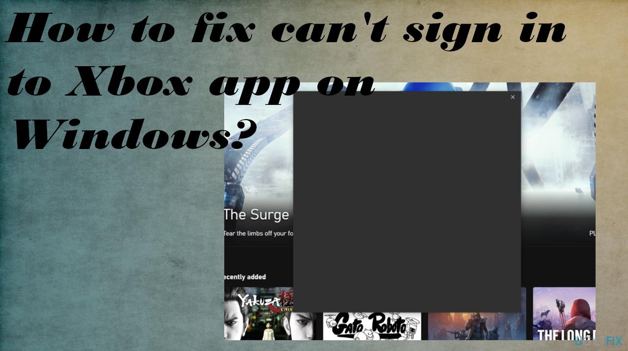 Can't sign in to Xbox app on Windows