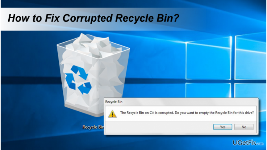 "showing ""The Recycle Bin on C:/ is corrupted""  error"