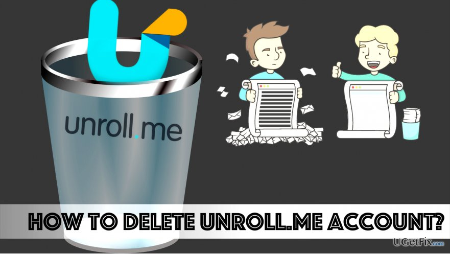 Delete Unroll.me Account and revoke Unroll.me's access to Gmail account