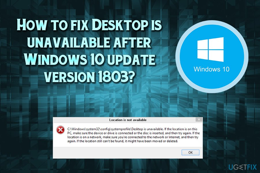How to fix Desktop is unavailable after Windows 10 update version 1803?