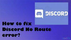 How to fix Discord No Route error?