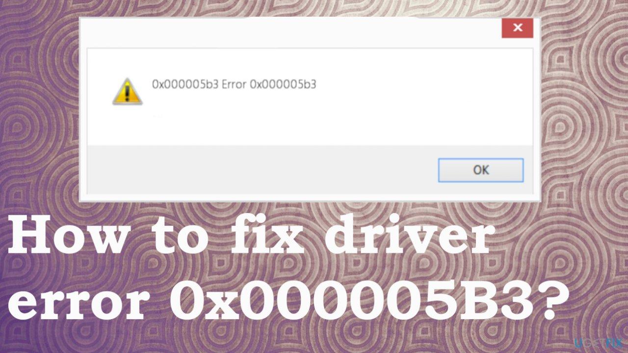 Driver error 0x000005B3