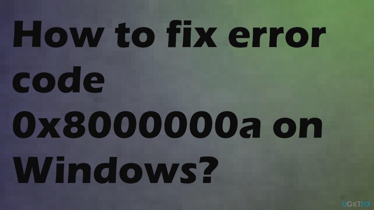 The error code 0x8000000a on Windows 10?