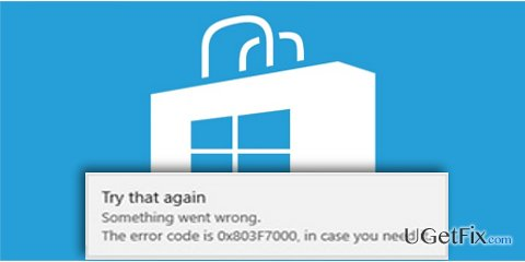 How to Fix Error Code 0x803f7000 in Windows 10 Store?
