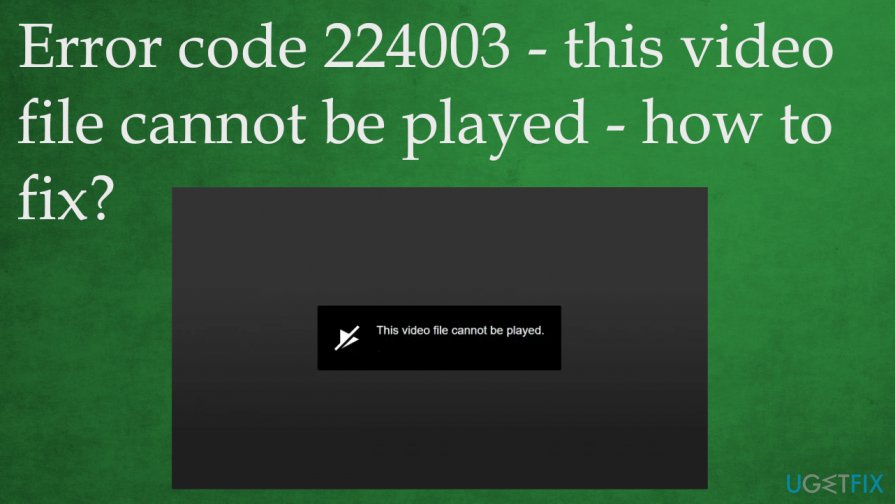Error code 224003 - this video file cannot be played - fix
