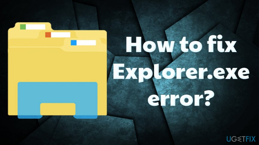 How to fix Explorer.exe error?