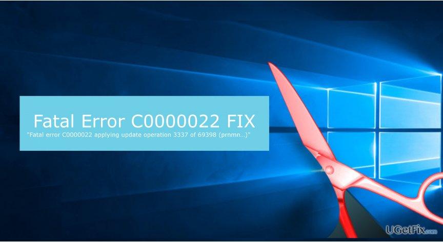 How to Fix Fatal Error C0000022 on Windows?