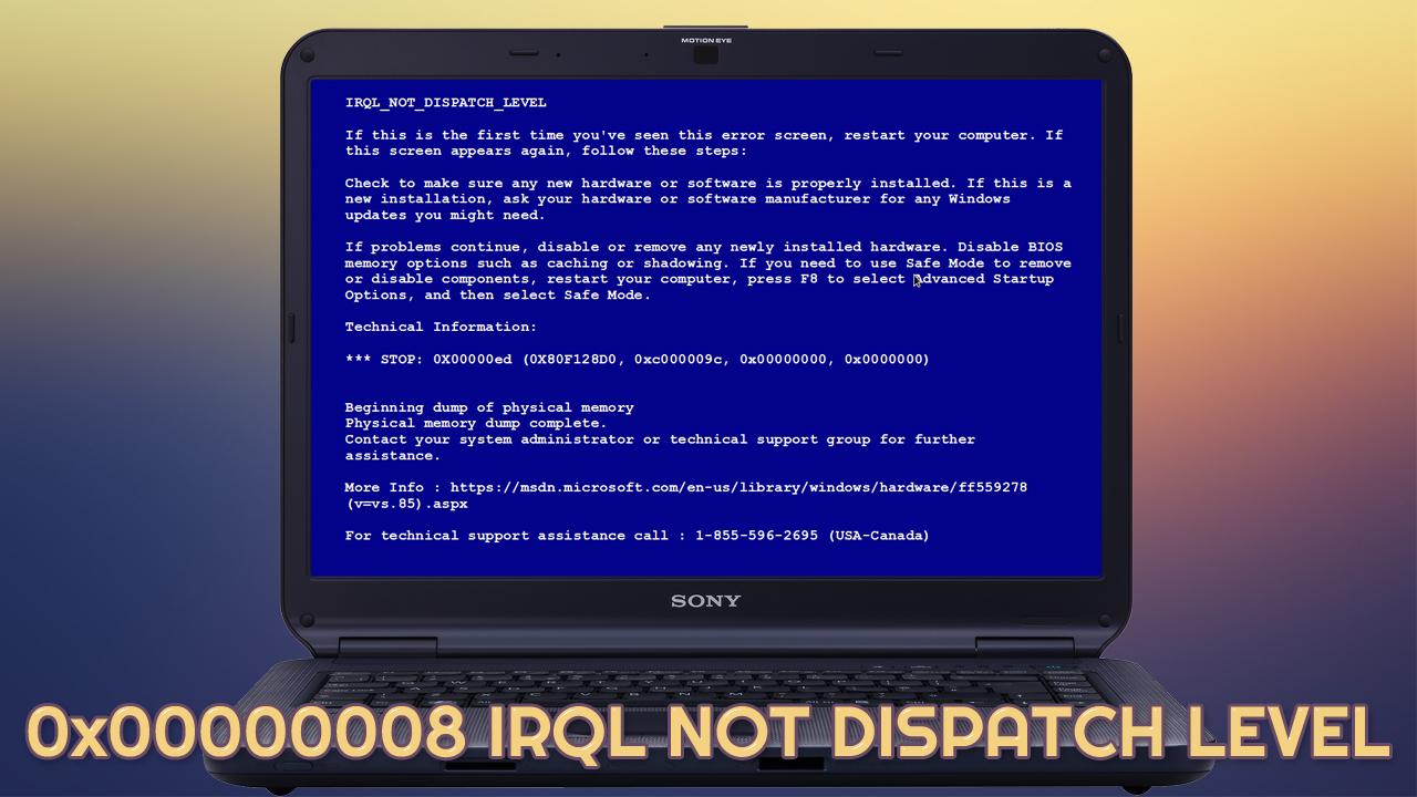 Fix 0x00000008 IRQL NOT DISPATCH LEVEL error