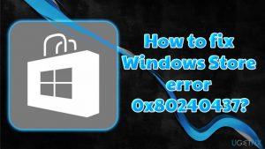 How to fix Windows Store error code 0x80240437?