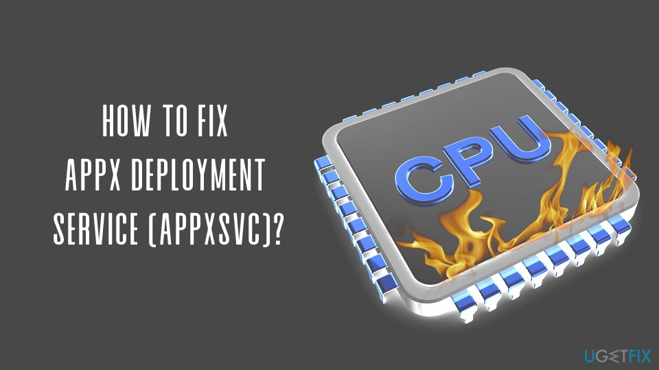 How to fix AppX Deployment Service (AppXSVC)?