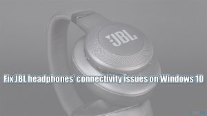 Fix: Can't connect JBL headphones to Windows 10