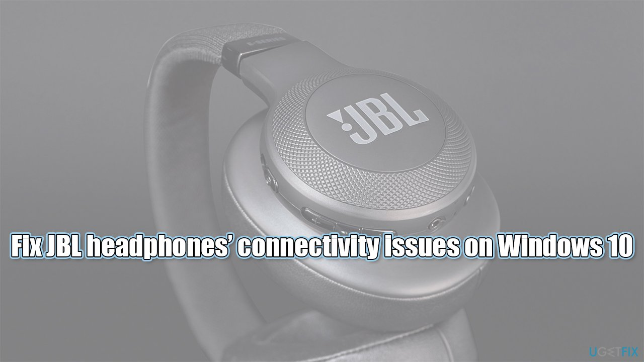 How to fix Can't connect JBL headphones to Windows 10