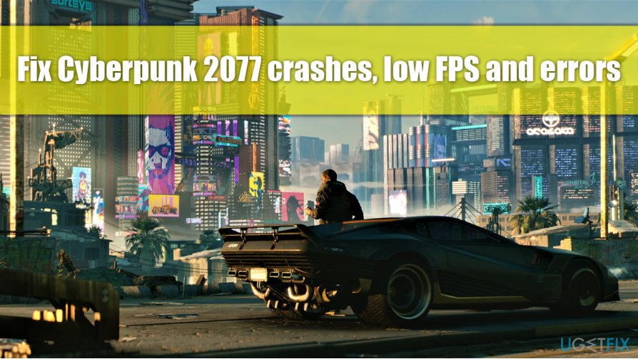 Fix Cyberpunk 2077 crashing