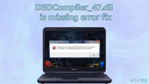 """How to fix """"D3DCompiler_47.dll is missing"""" error on Windows?"""