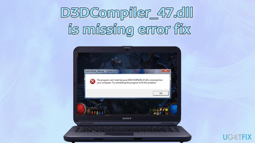 The program can't start because D3DCompiler_47.dll is missing error