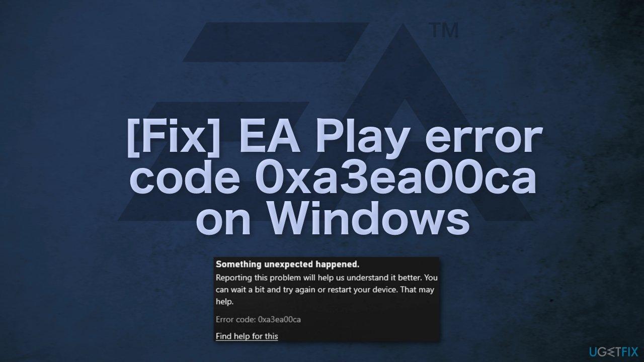[Fix] EA Play error code 0xa3ea00ca on Windows