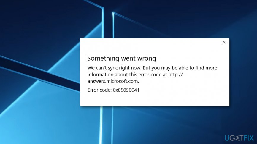 Fix error code 0x85050041 on Windows 10