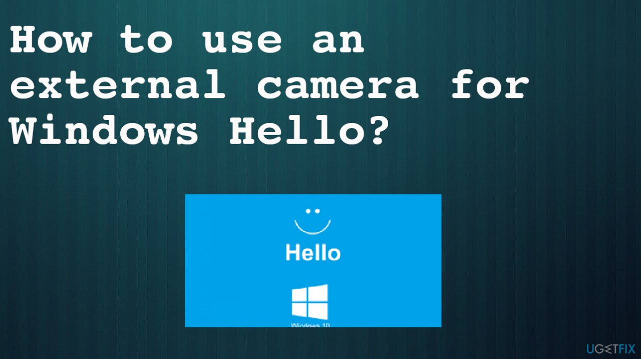 Use external camera for Windows Hello