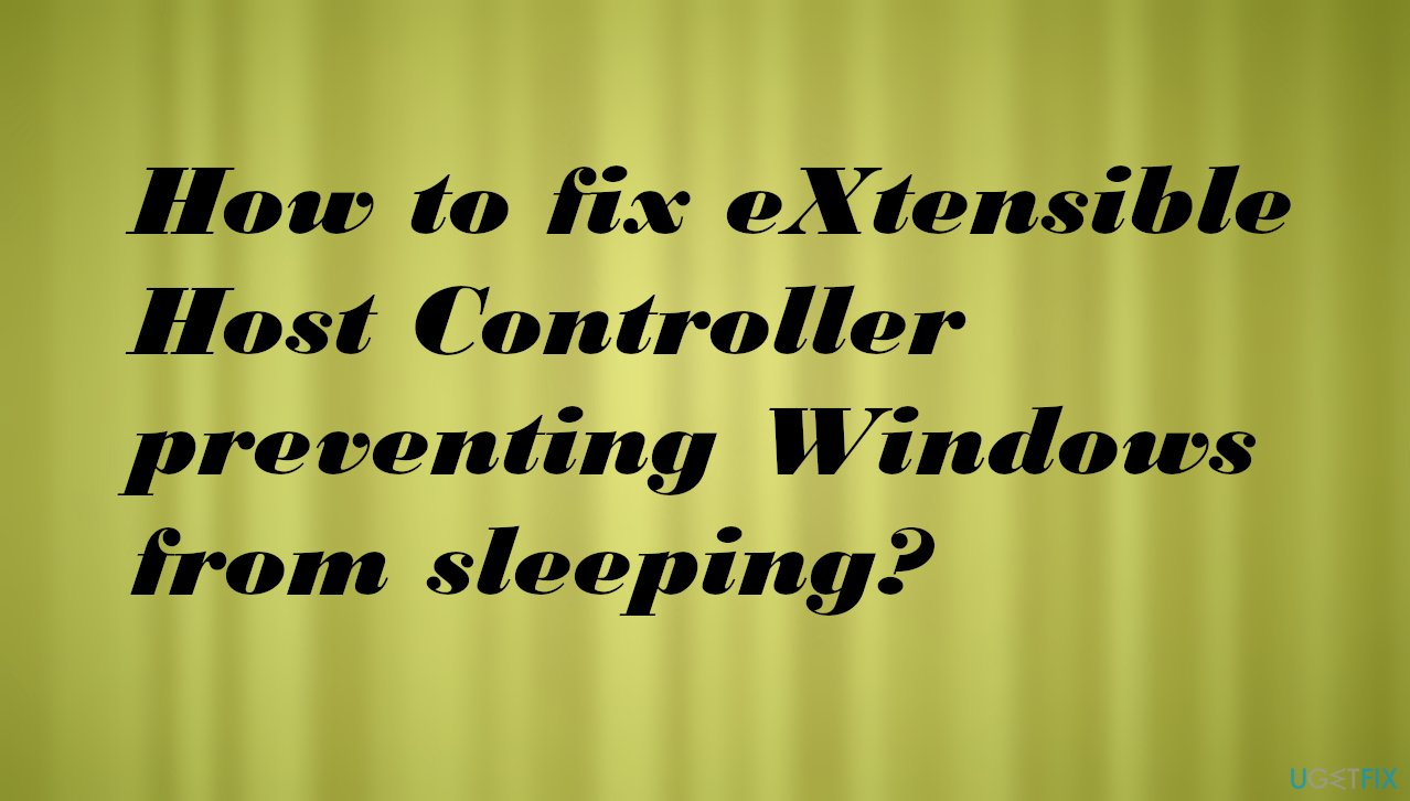 eXtensible Host Controller preventing Windows from sleeping