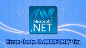 How to fix Error Code 0x800F081F while installing Microsoft .NET Framework 3.5 on Windows?