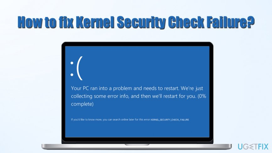 Kernel Security Check Failure fix