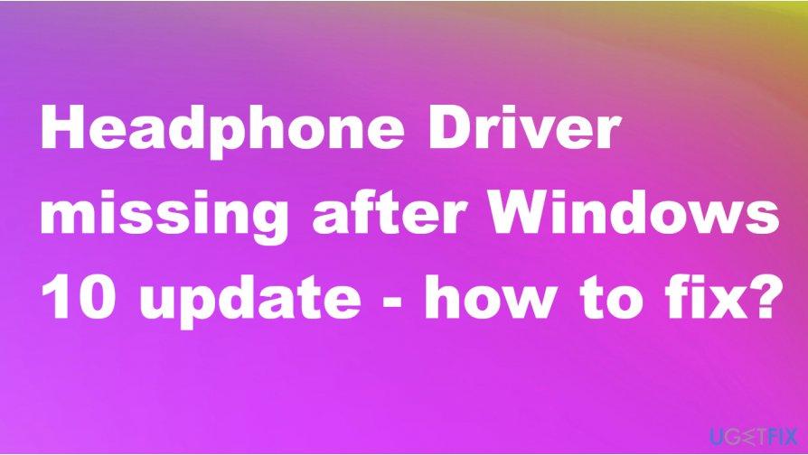 Headphone Driver missing after Windows 10 update fix