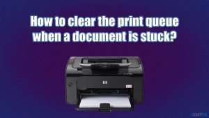 How to clear the print queue when a document is stuck?