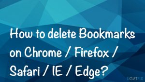 How to delete Bookmarks on Chrome / Firefox / Safari / IE / Edge?