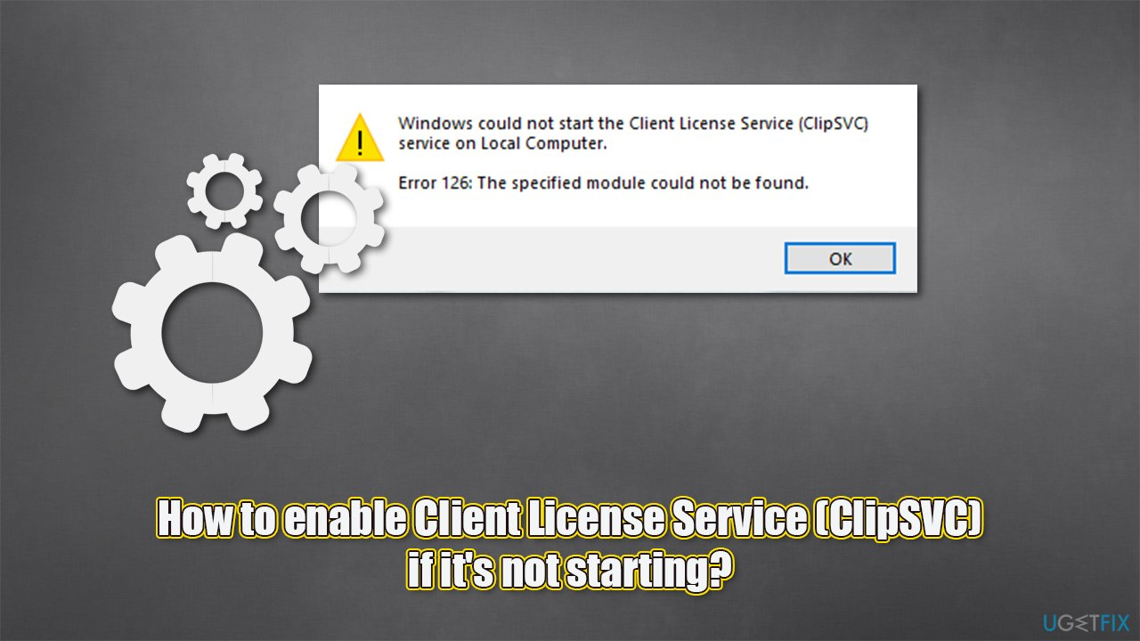 How to enable Client License Service (ClipSVC) if it's not starting?