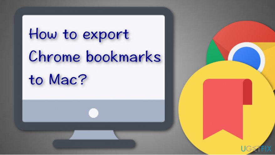 Export Chrome bookmarks to Mac (instructions)