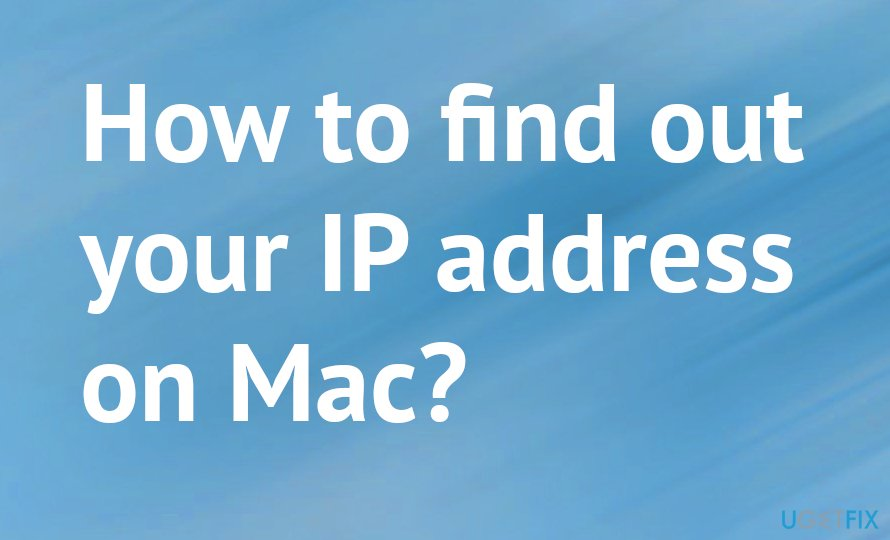 How to find out your IP address on Mac