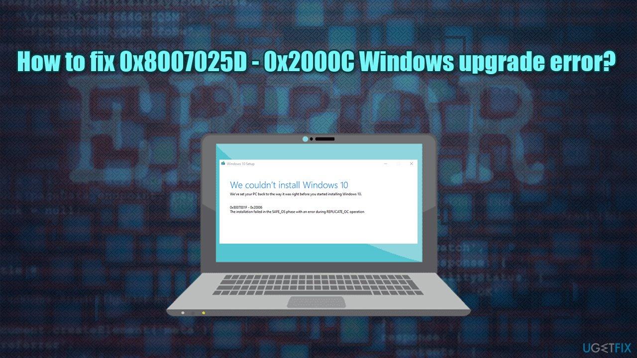 How to fix 0x8007025D - 0x2000C Windows upgrade error?