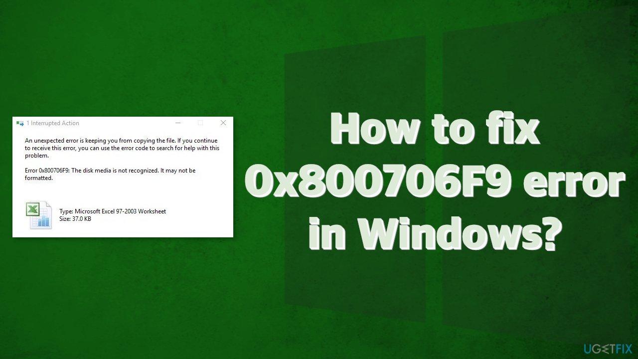 How to fix 0x800706F9 error in Windows?