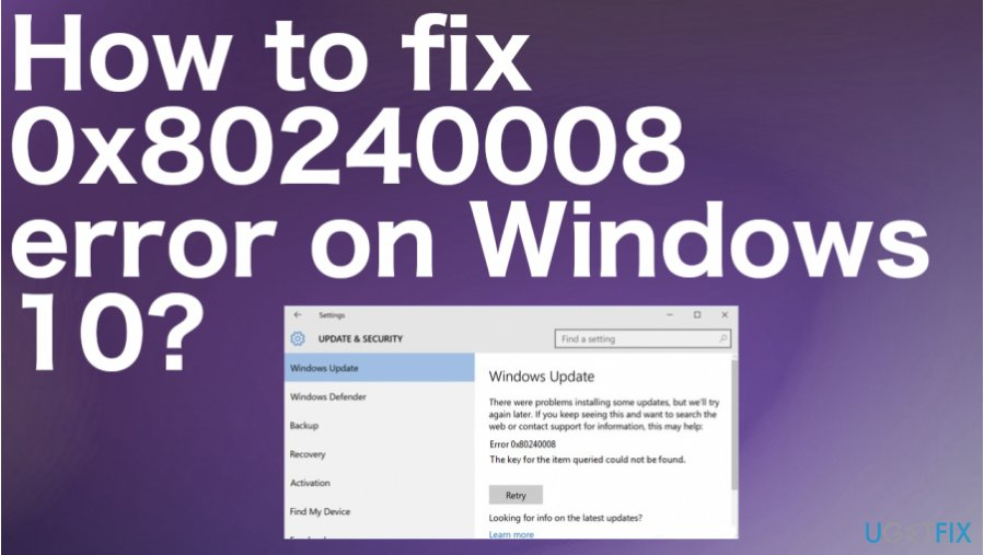 How to fix 0x80240008 error on Windows 10