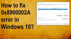 How to fix 0x8900002A error in Windows 10?