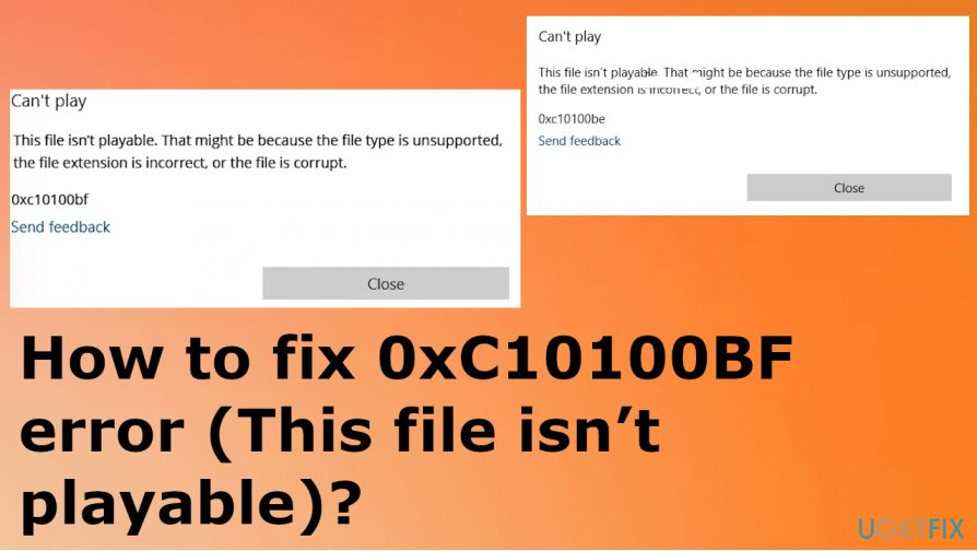 The 0xC10100BF error (This file isn't playable)
