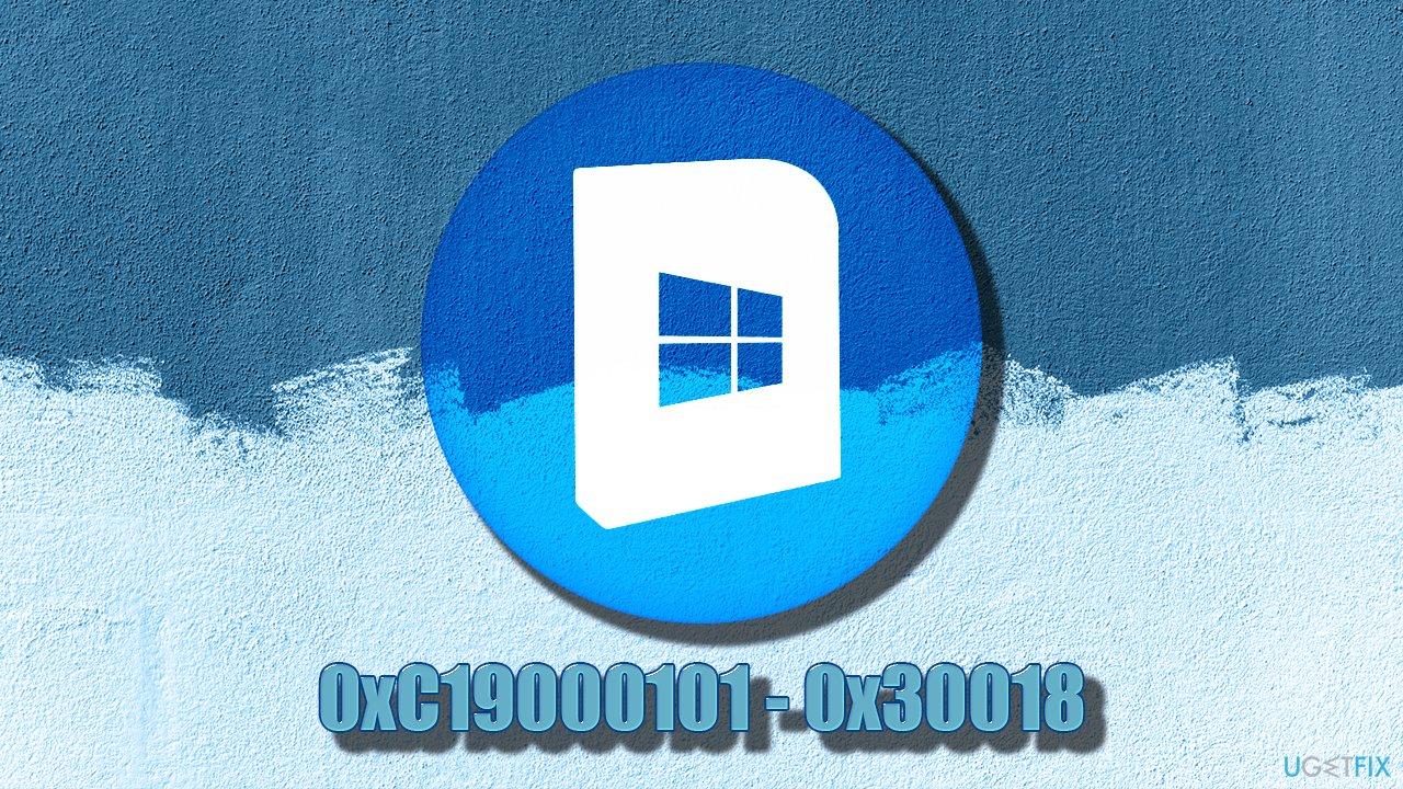 How to fix 0xC19000101 - 0x30018 error on Windows?