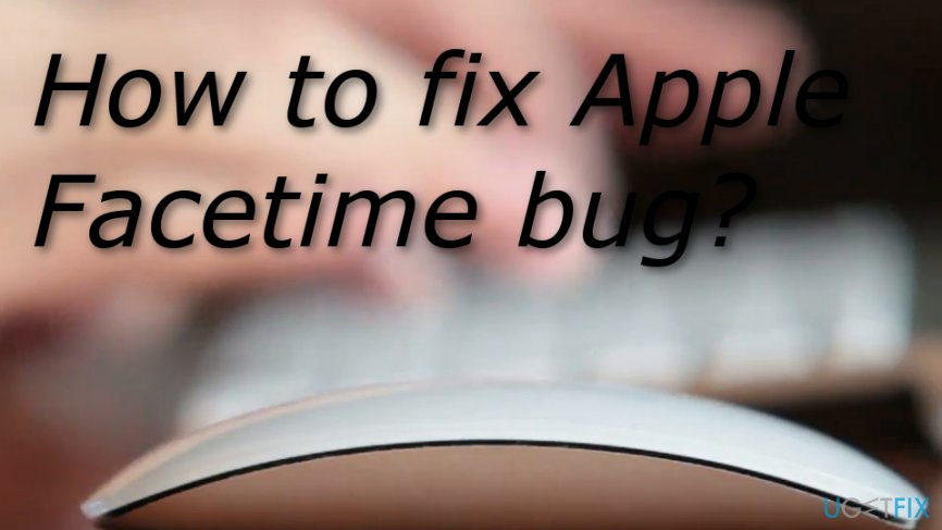 Disable FaceTime to avoid the bug