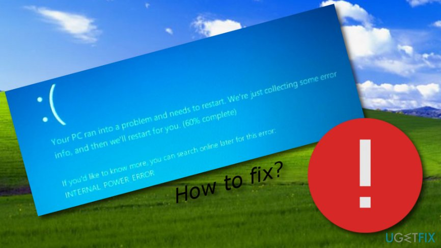 Fix Windows 10 BSOD INTERNAL_POWER_ERROR