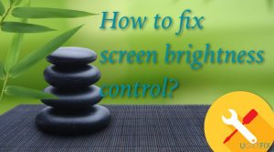How to fix screen brightness control?