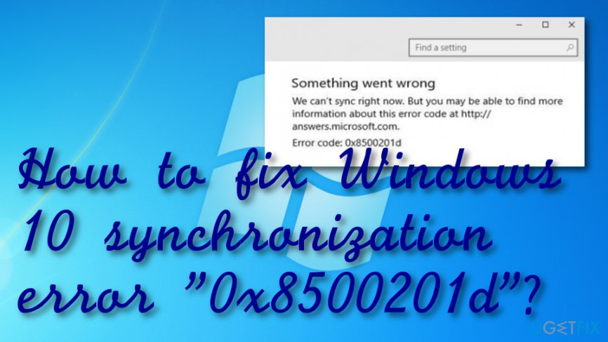 "Fix Windows 10 synchronization error ""0x8500201d"""