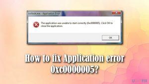 How to fix Application error 0xc0000005?