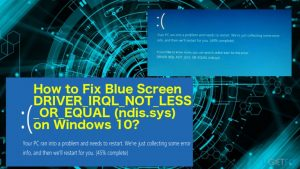 How to Fix Blue Screen DRIVER_IRQL_NOT_LESS_OR_EQUAL (ndis.sys) on Windows 10?